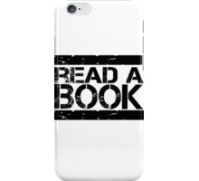 Read a book!  iPhone Case/Skin
