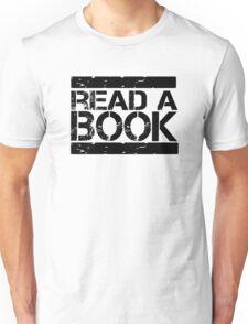 Read a book!  Unisex T-Shirt
