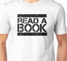 Read a book!  Unisex T-Shirt