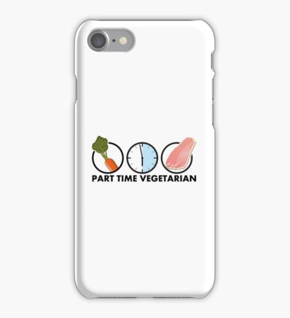 part time vegetarian iPhone Case/Skin