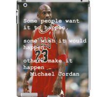 Make it happen - Michael Jordan  iPad Case/Skin