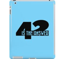 42 is the answer iPad Case/Skin