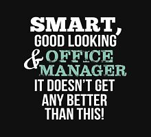 Smart Good Looking Office Manager T-shirt T-Shirt