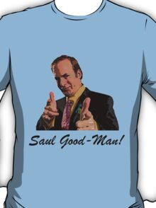 Its Saul Good-Man! T-Shirt
