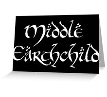 Middle Earthchild Greeting Card