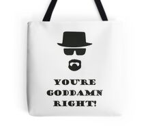 You're Goddamn Right! Tote Bag