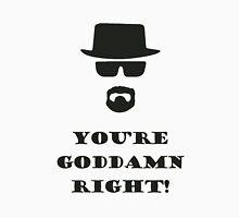 You're Goddamn Right! T-Shirt