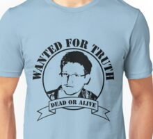 Wanted for truth - dead or alive Unisex T-Shirt