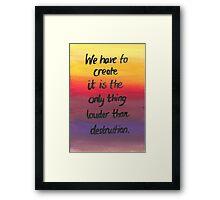 Louder than Destruction Framed Print