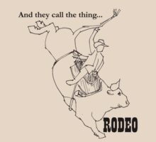 And they call the thing RODEO...  by Rachel Counts
