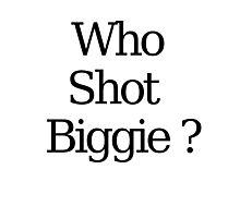 Who Shot Biggie ? Photographic Print
