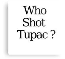 Who Shot Tupac ? Metal Print