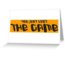 YOU JUST LOST THE GAME funny geek nerd Greeting Card