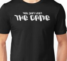 YOU JUST LOST THE GAME1 funny geek nerd Unisex T-Shirt