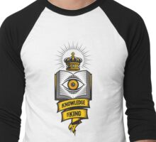 """KNOWLEDGE IS KING"" Men's Baseball ¾ T-Shirt"