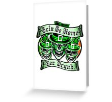 Leprechaun skull Trio: Erin Go Home, Yer Drunk Greeting Card
