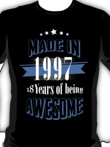 Made in 1997... 18 Years of being Awesome T-Shirt