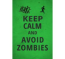 Keep Calm and Avoid Zombies Photographic Print