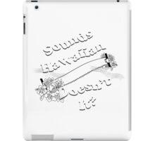 Sounds Hawaiian - White Text iPad Case/Skin