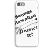 Sounds Hawaiian - Black Text iPhone Case/Skin