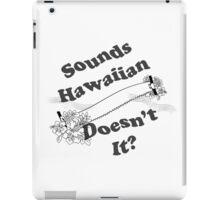 Sounds Hawaiian - Black Text iPad Case/Skin