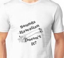 Sounds Hawaiian - Black Text Unisex T-Shirt
