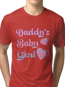 Daddy's Baby Girl Tri-blend T-Shirt