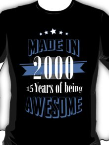 Made in 2000... 15 Years of being Awesome T-Shirt