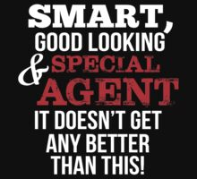Smart Good Looking Special Agent T-shirt by musthavetshirts