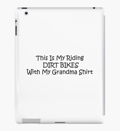 This Is My Riding Dirt Bikes With My Grandma Shirt iPad Case/Skin