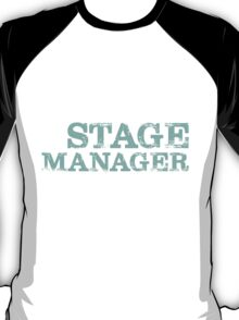 Smart Good Looking Stage Manager T-shirt T-Shirt