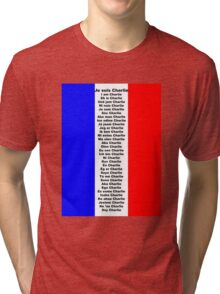 I am Charlie (Je suis Charlie), in any language Tri-blend T-Shirt