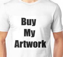 Buy My Artwork Unisex T-Shirt