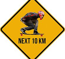 Next 10 km caution sign. Longboarders expected. Skate! by 2monthsoff