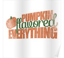 Pumpkin Flavored Everything Poster