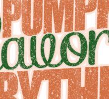 Pumpkin Flavored Everything Sticker