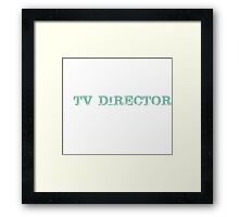 Smart Good Looking TV Director T-shirt Framed Print