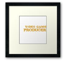Smart Good Looking Video Game Producer T-shirt Framed Print