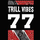 Trill Vibes by shanin666