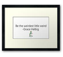 Weirdest Little Weird Framed Print