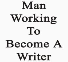 Man Working To Become A Writer  by supernova23