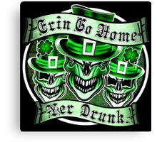 Leprechaun skull Trio: Erin Go Home, Yer Drunk 2 Canvas Print