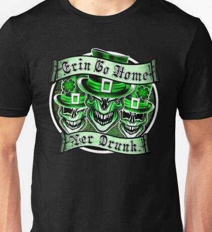 Leprechaun skull Trio: Erin Go Home, Yer Drunk 2 Unisex T-Shirt