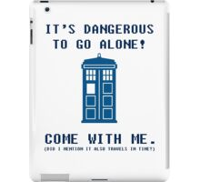 It's Dangerous To Go Alone Take Tardis iPad Case/Skin