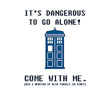 It's Dangerous To Go Alone Take Tardis Photographic Print