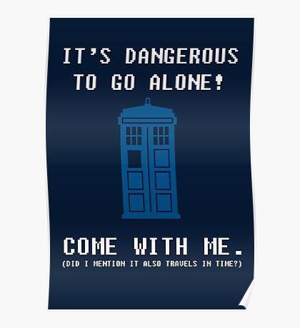 It's Dangerous To Go Alone Take Tardis Poster
