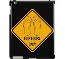 Flip flops only.  iPad Case/Skin