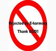 E-Harmony Rejection Unisex T-Shirt