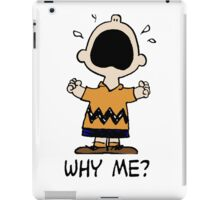 Why Me? Charlie Brown iPad Case/Skin