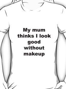 My mum T-Shirt